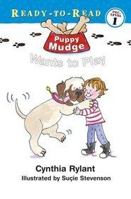 Puppy Mudge Wants to Play (Puppy Mudge)