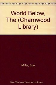 World Below, The (Charnwood Library)