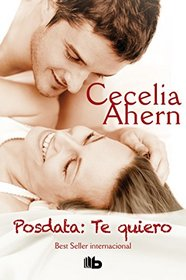 Posdata: Te quiero (Spanish Edition)