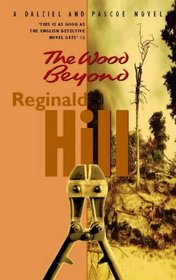 The Wood Beyond: A Dalziel and Pascoe Mystery