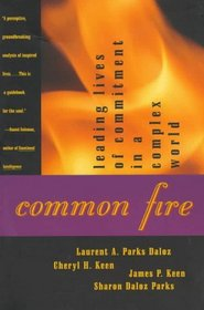 Common Fire : Leading Lives of Commitment in a Complex World