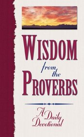 Wisdom from the Proverbs: 365 Days of Wisdom and Encouragement
