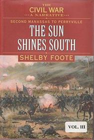 Second Manassas to Perryville: The Sun Shines South (The Civil War: A Narrative, Vol 3)