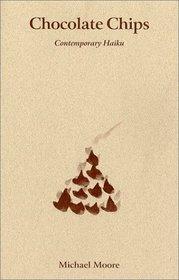 Chocolate Chips (Contemporary Haiku)