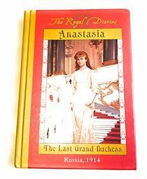 The Royal Diaries Anastasia the Last Grand Dutchess (The Royal Diaries)