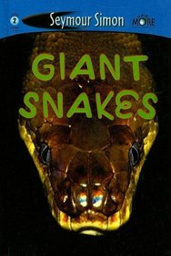 Giant Snakes (See More Readers: Level 2 (Prebound))