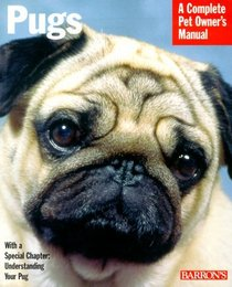 Pugs: Everything About Purchase, Care, Nutrition, Behavior, and Training