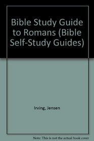 Bible Study Guide to Romans (Bible Self-Study Guides)