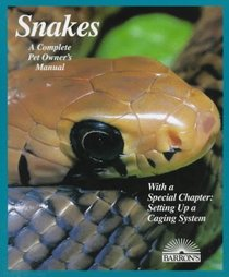 Snakes: Everything About Selection, Care, Nutrition, Diseases, Breeding, and Behavior