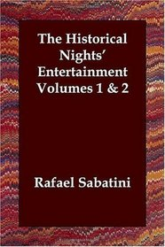 The Historical Nights' Entertainment  Volumes 1 & 2