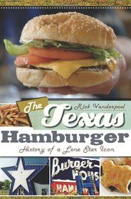 The Texas Hamburger: History of a Lone Star Icon