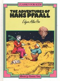 The Adventures of Hans Pfaall (Classics for Kids)