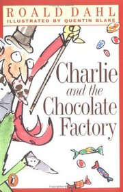 Charlie and the Chocolate Factory (Charlie Bucket, Bk 1)