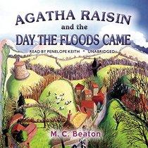 Agatha Raisin and the Day the Floods Came  (Agatha Raisin Mysteries, Book 12) (Agatha Raisin Mysteries (Audio))