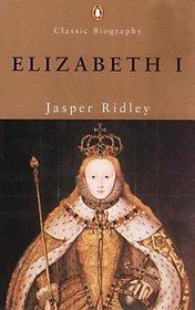 Elizabeth I (Penguin Classic Biography S.)