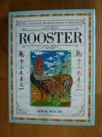 The Chinese Horoscopes Library: Rooster