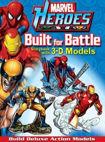 Marvel Heroes Built for Battle: Storybook with 3-D Models
