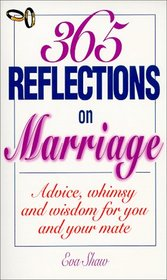 365 Reflections on Marriage: Advice, Whimsy and Wisdom for You and Your Mate
