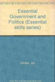 Essential Government and Politics (Essential Skills Series)