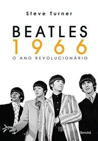 Beatles 1966. O Ano Revolucion�rio