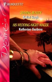 'Craving Beauty' and His Wedding-Night Wager' (Silhouette Desire) (Silhouette Desire)