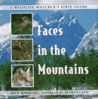 Faces in the Mountains (Hirschi, Ron. Wildlife Watchers First Guide.)