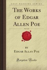 The Works of Edgar Allen Poe, Vol. 3 of 5 (Forgotten Books)