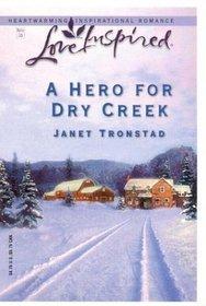 A Hero for Dry Creek (Dry Creek, Bk 6) (Love Inspired)