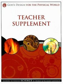God's Design for the Physical World Teacher Supplement: Answers in Genesis Science [With CDROM]