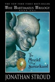 The Amulet of Samarkand (Bartimaeus Trilogy, Bk 1)