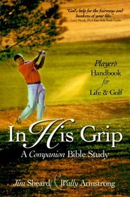 Player's Handbook: A Study Guide for in His Grip : Foundations for Life and Golf
