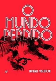 O Mundo Perdido (Lost World) (Jurassic Park, Bk 2) (Portuguese Edition)