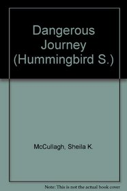 Dangerous Journey (Hummingbird S)