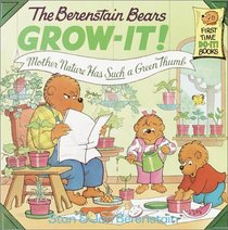 The Berenstain Bears Grow-It! Mother Nature Has Such a Green Thumb! (Berenstain Bears)