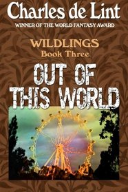 Out of This World (Wildlings) (Volume 3)