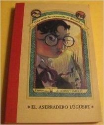 El Aserradero Lugubre (Una serie de catastroficas desdichas) The Miserable Mill, Spanish