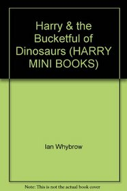 Harry & the Bucketful of Dinosaurs (HARRY MINI BOOKS)