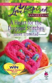 A Heart for the Dropped Stitches (Sisterhood, Bk 3) (Love Inspired, No 451) (Larger Print)