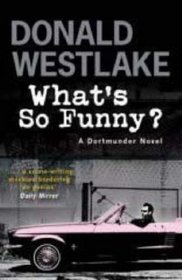 What's So Funny? (Dortmunder, Bk 13)
