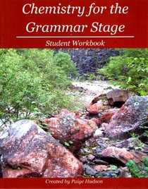 Chemistry for the Grammar Stage: Student Workbook