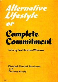 Alternative Lifestyle or Complete Commitment