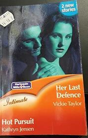Her Last Defense / Hot Pursuit