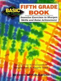 The Fifth Grade Book: Inventive Exercises to Sharpen Skills and Raise Achievement (Basic, Not Boring)