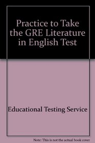 Practice to Take the GRE Literature in English Test