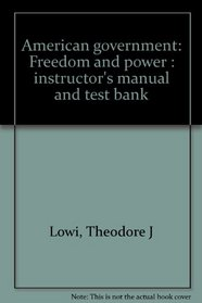 American government: Freedom and power : instructor's manual and test bank