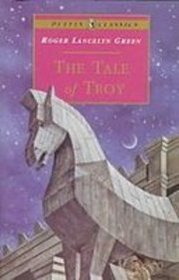 A Tale of Troy (Puffin Classics)