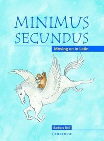 Minimus Secundus Pupil's Book : Moving on in Latin
