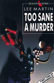 Too Sane a Murder (Everyman Paperbacks)