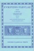 Fabulae: Volume III: Helena, Phoenissae, Orestes, Bacchae, Iphigenia Aulidensis, Rhesus (Oxford Classical Texts)