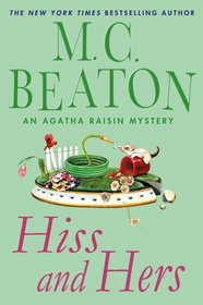 Hiss and Hers (Agatha Raisin, Bk 23)